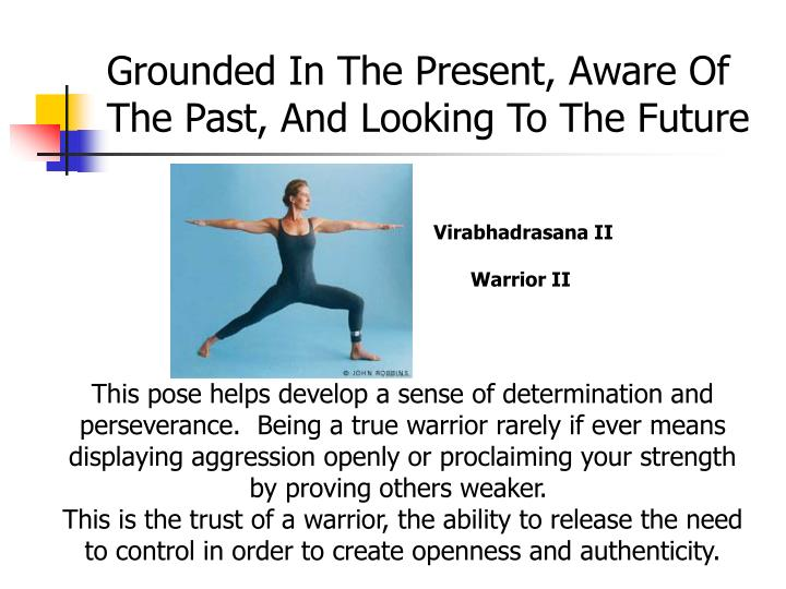 Grounded in the present aware of the past and looking to the future
