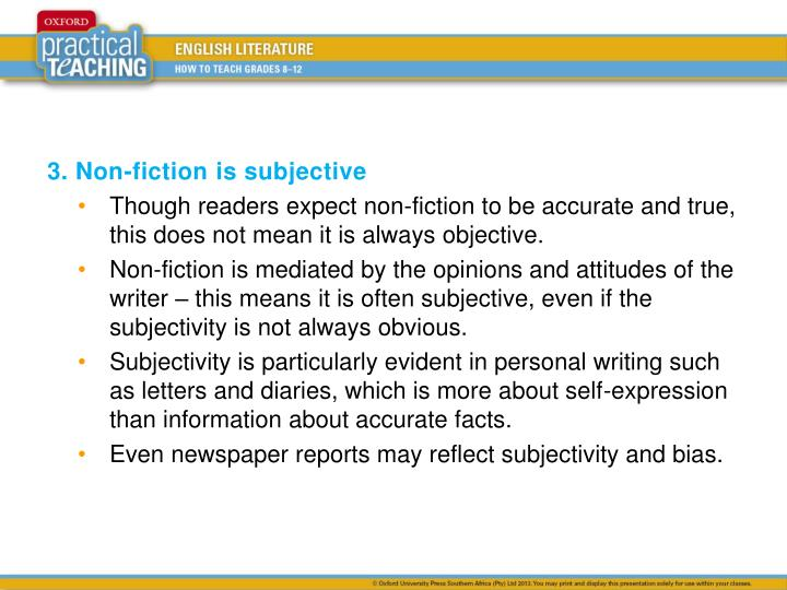 3. Non-fiction is subjective