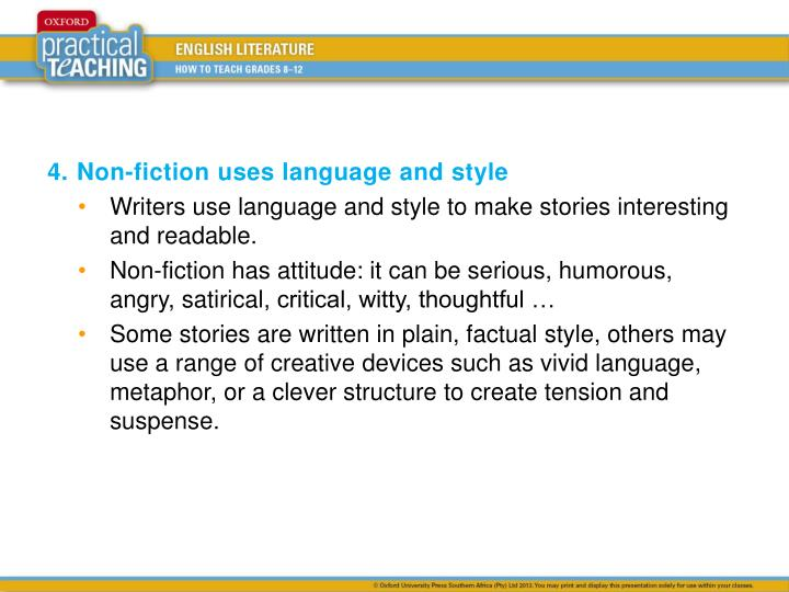 4.	Non-fiction uses language and style