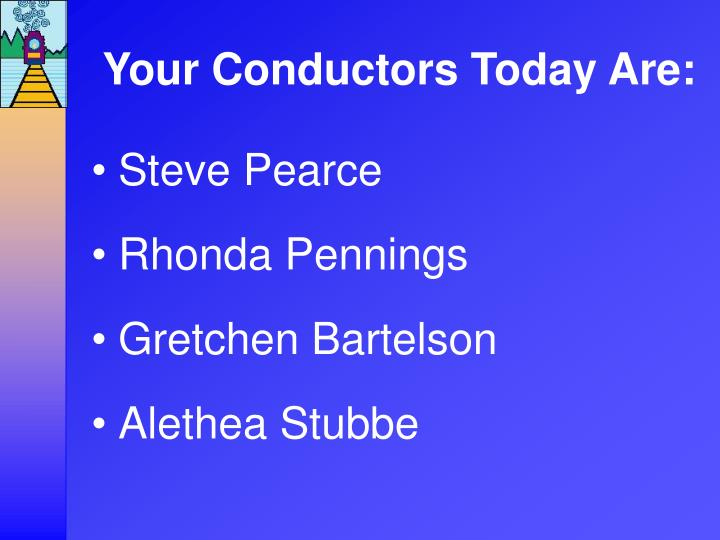 Your conductors today are
