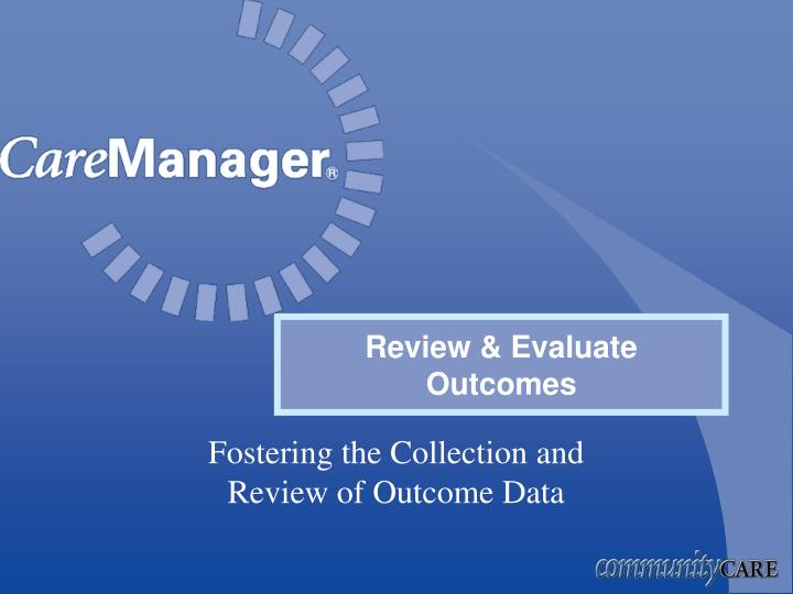 Review & Evaluate Outcomes