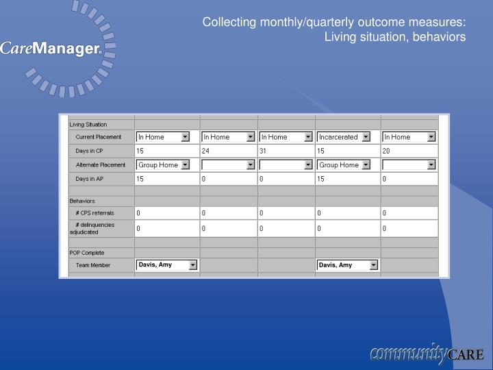 Collecting monthly/quarterly outcome measures: