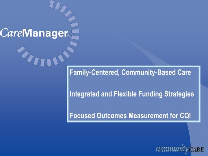 Family-Centered, Community-Based Care