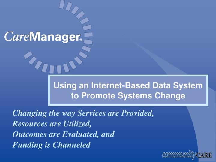 Using an internet based data system to promote systems change
