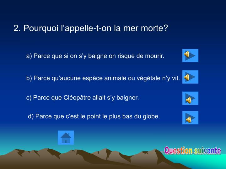 2. Pourquoi l'appelle-t-on la mer morte?