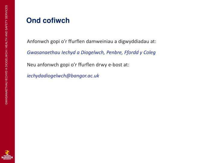 Ond cofiwch