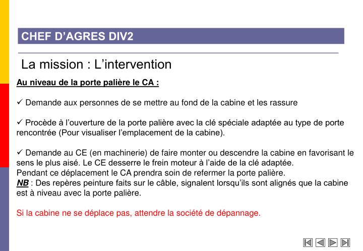 La mission : L'intervention