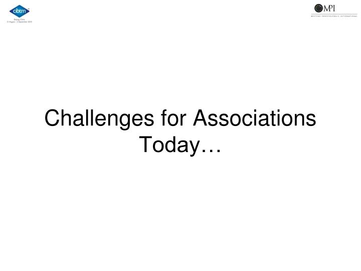 Challenges for associations today