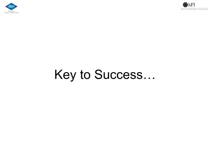 Key to Success…
