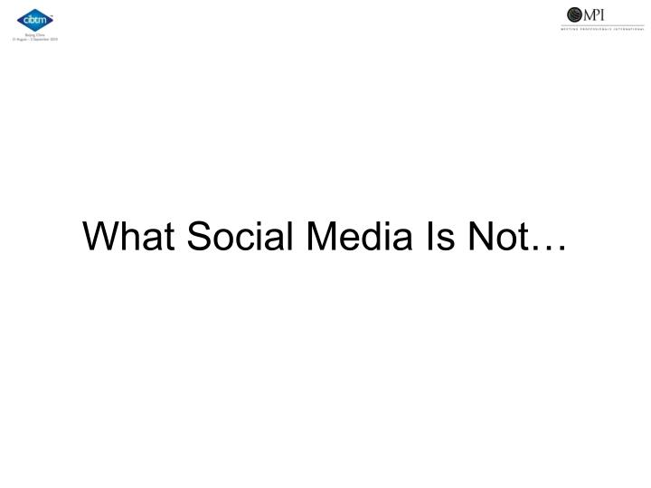 What Social Media Is Not…