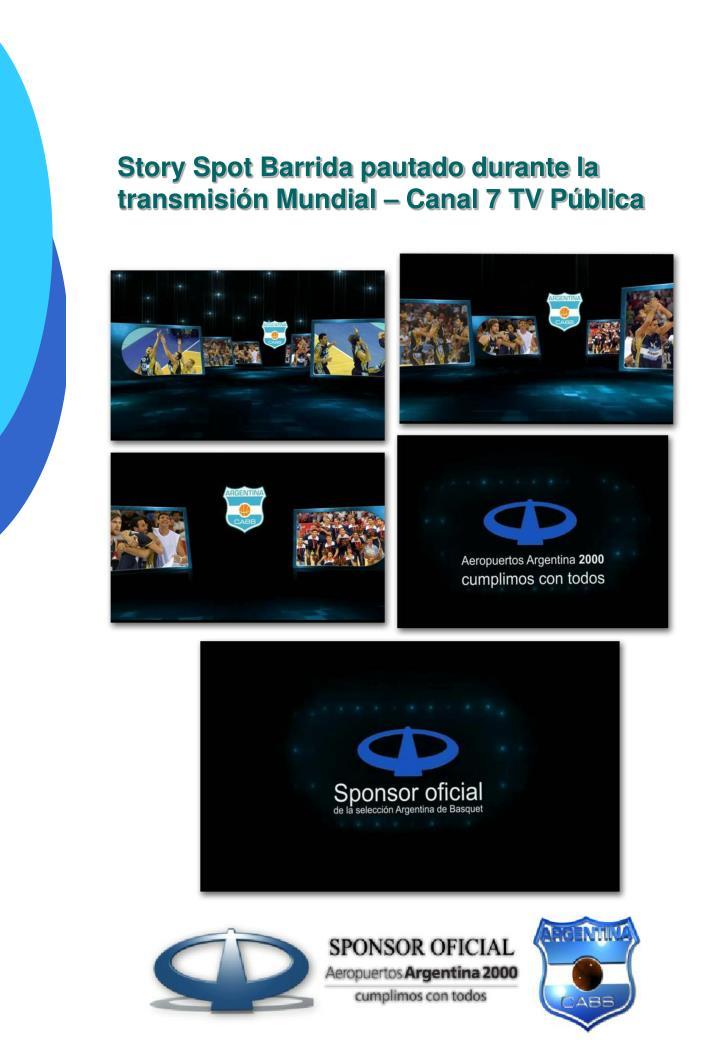 Story Spot Barrida pautado durante la transmisión Mundial – Canal 7 TV Pública