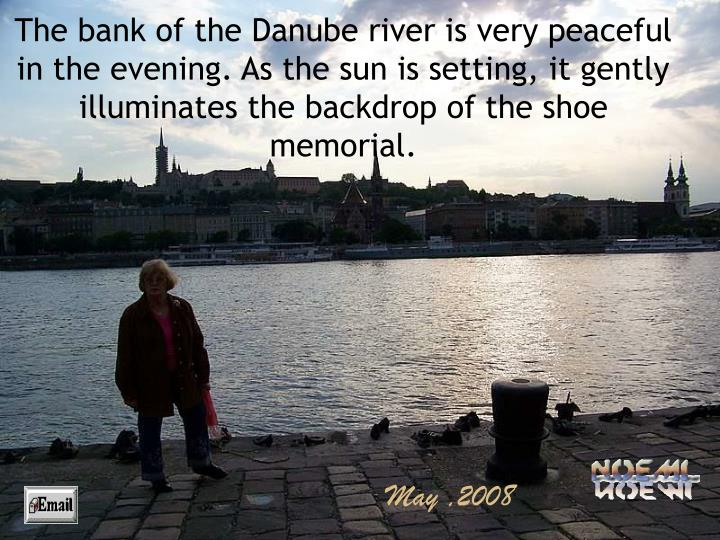 The bank of the Danube river is very peaceful in the evening. As the sun is setting, it gently illuminates the backdrop of the shoe memorial.