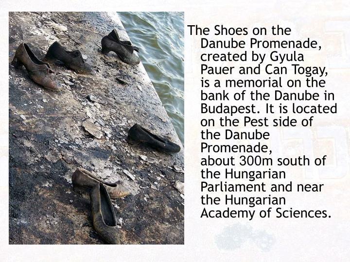 The Shoes on the Danube Promenade, created by Gyula Pauer and Can Togay, is a memorial on the bank o...