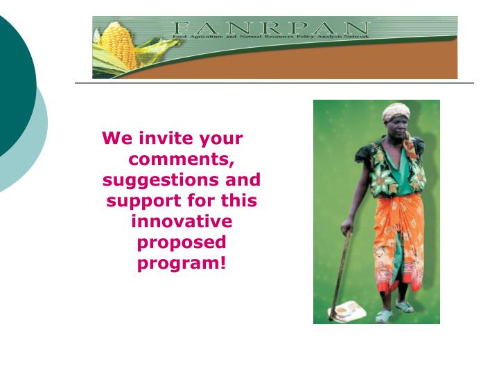 We invite your comments, suggestions and support for this innovative proposed program!