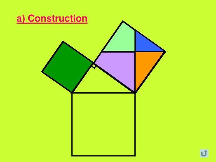 a) Construction