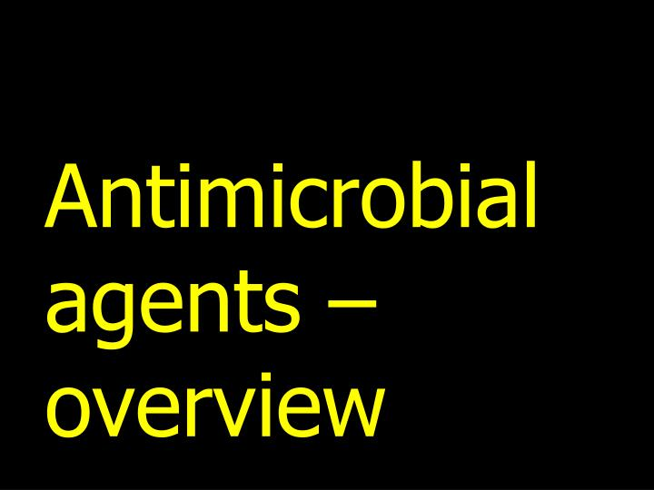 Antimicrobial agents – overview
