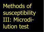 methods of susceptibility iii microdi lution test