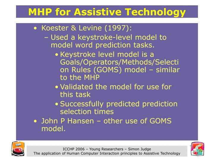 MHP for Assistive Technology
