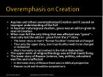 overemphasis on creation
