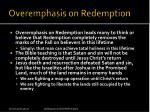 overemphasis on redemption