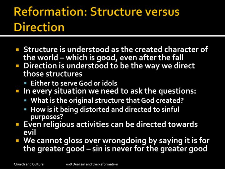 Reformation: Structure versus Direction