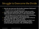 struggle to overcome the divide