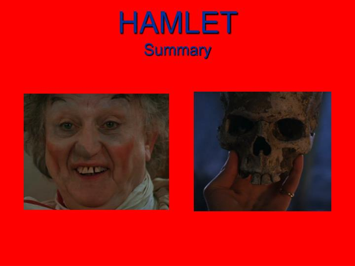 hamlet a summary Free summary and analysis of the events in william shakespeare's hamlet that  won't make you snore we promise.
