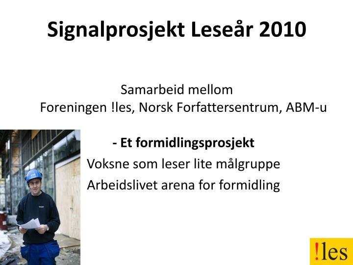 Signalprosjekt Leseår 2010