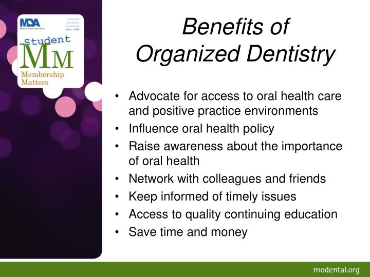 Benefits of organized dentistry
