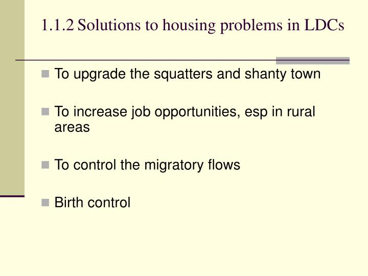 1.1.2	Solutions to housing problems in LDCs