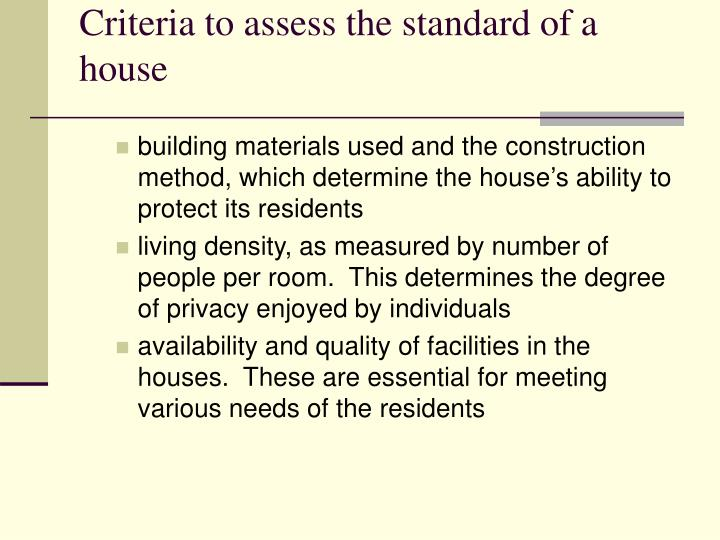 Criteria to assess the standard of a house