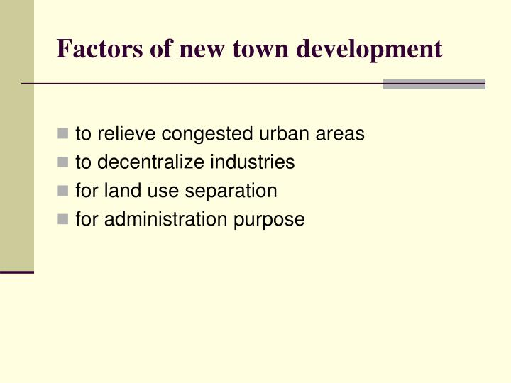 Factors of new town development