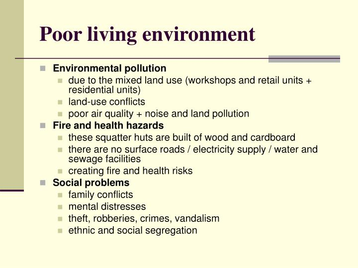 Poor living environment