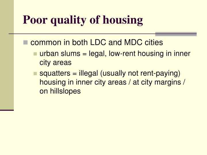 Poor quality of housing