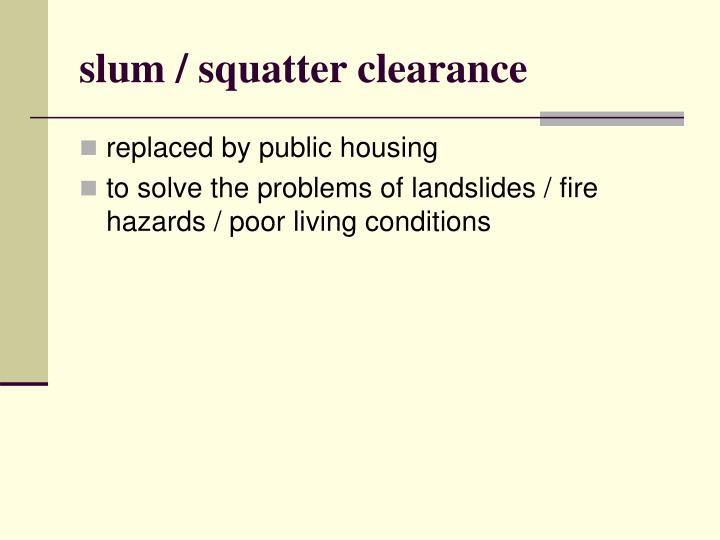 slum / squatter clearance