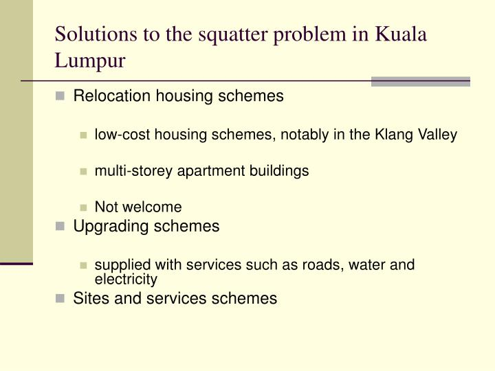 Solutions to the squatter problem in Kuala Lumpur