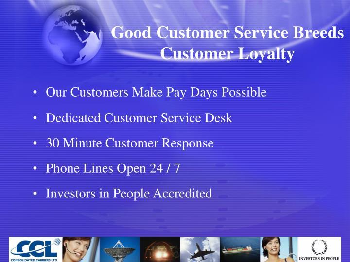 Good Customer Service Breeds Customer Loyalty