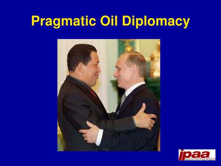 Pragmatic Oil Diplomacy