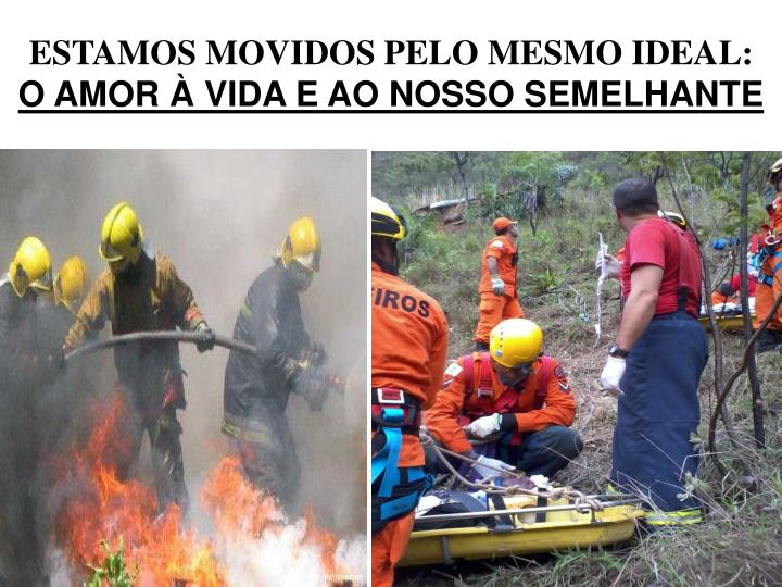 ESTAMOS MOVIDOS PELO MESMO IDEAL: