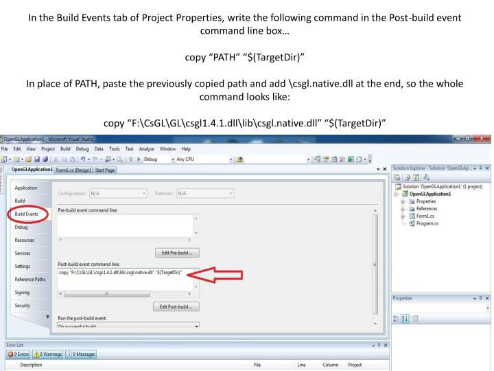 In the Build Events tab of Project Properties, write the following command in the Post-build event command line box…