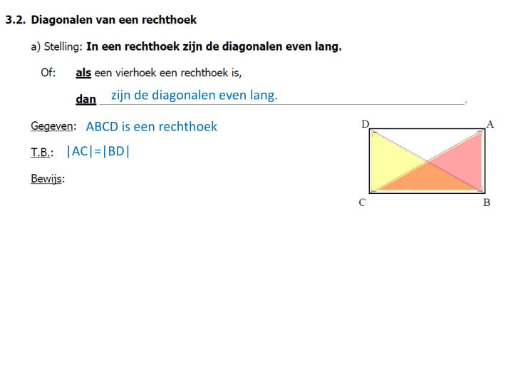 zijn de diagonalen even lang.
