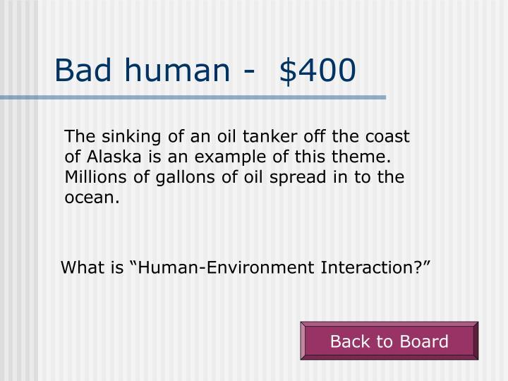 Bad human -  $400