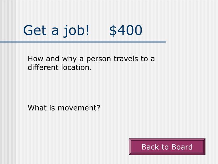 Get a job!    $400