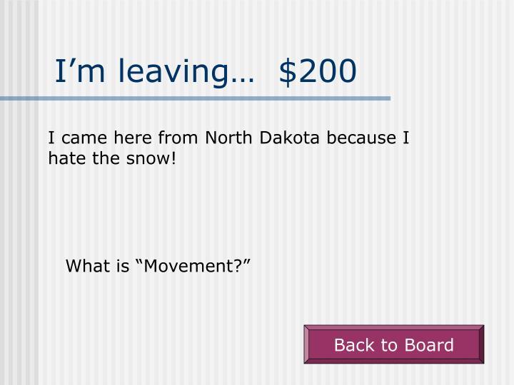 I'm leaving…  $200