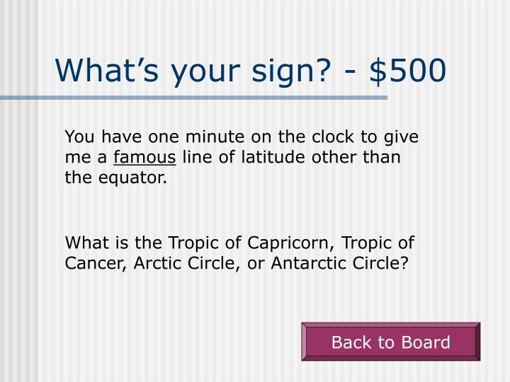 What's your sign? - $500