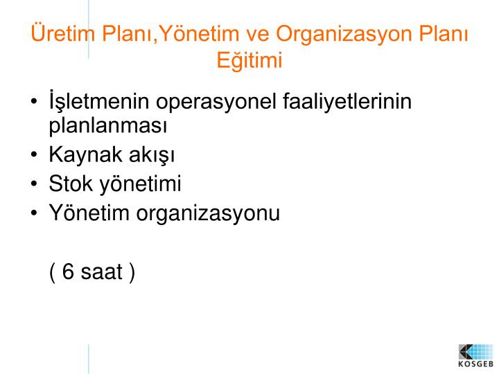 Üretim Planı,Yönetim ve Organizasyon Planı Eğitimi