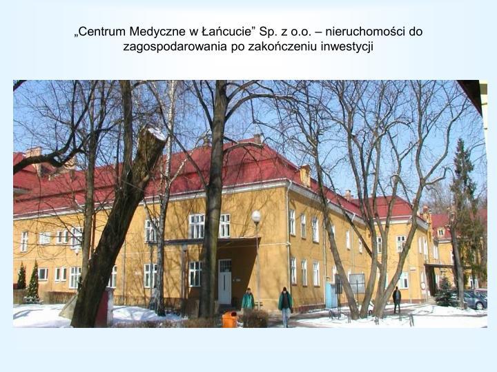 """""""Centrum Medyczne w Łańcucie"""" Sp. z o.o. – nieruchomości do zagospodarowania po zakończeniu inwestycji"""