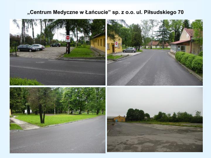 """""""Centrum Medyczne w Łańcucie"""" sp. z o.o. ul. Piłsudskiego 70"""