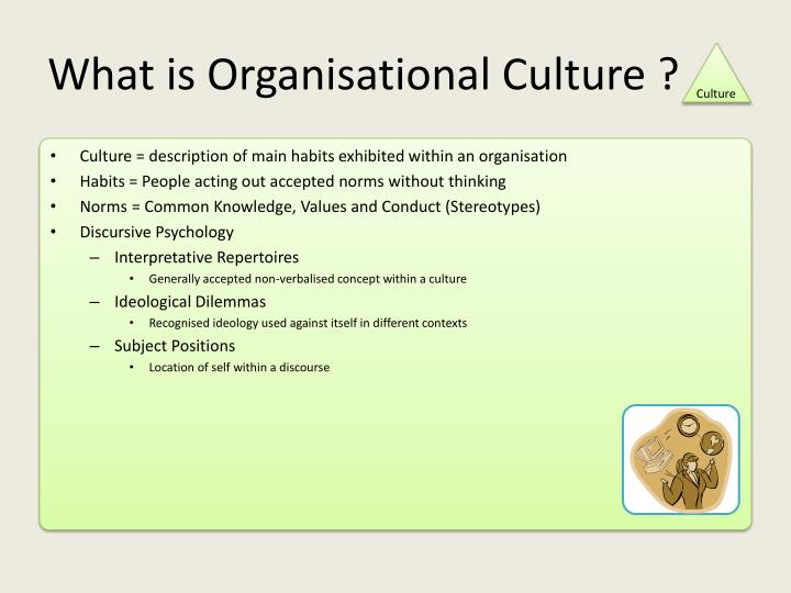 What is Organisational Culture ?