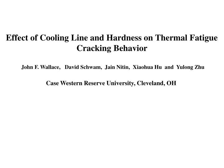 Effect of Cooling Line and Hardness on Thermal Fatigue